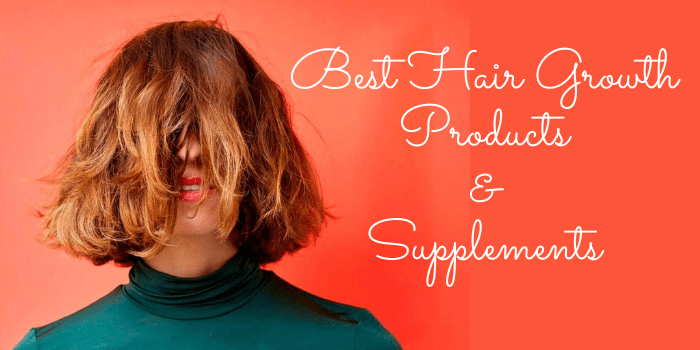 Best Hair Growth Products & Supplements In The Year 2021