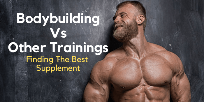 Bodybuilding vs Powerlifitng & Other Trainings – Finding The Best Supplement