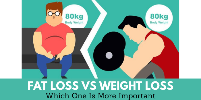 fat loss vs weight loss which one is more important