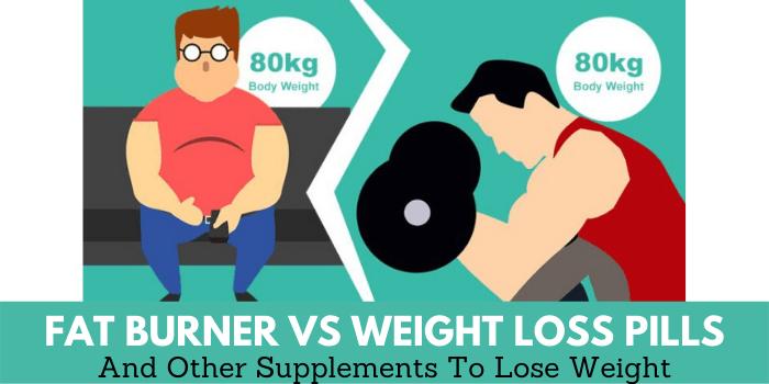 fat burner vs weight loss pills review